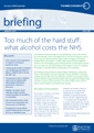 NHS Briefing – Too much of the hard stuff: what alcohol costs the NHS