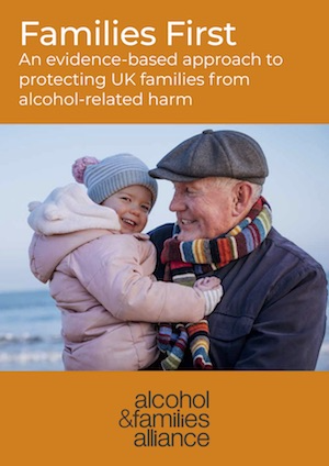 Families First: An evidence-based approach to protecting UK families from alcohol-related harm